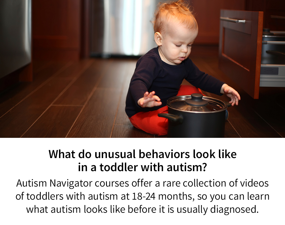 What do unusual behaviors look like in a toddler with autism?